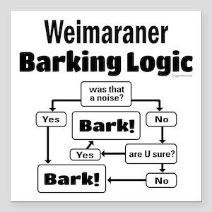 "Weim Bark Logic Square Car Magnet 3"" x 3"""