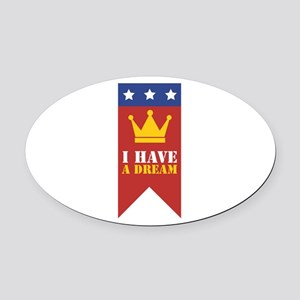I Have A Dream Oval Car Magnet