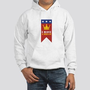 I Have A Dream Hoodie