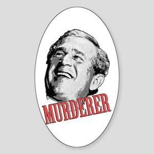 Anti-Bush Murderer Oval Sticker