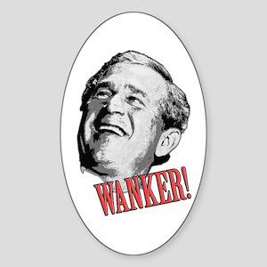 Anti-Bush Wanker! Oval Sticker