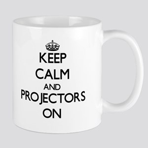 Keep Calm and Projectors ON Mugs