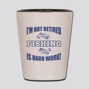 Retirement Fishing Humor Shot Glass
