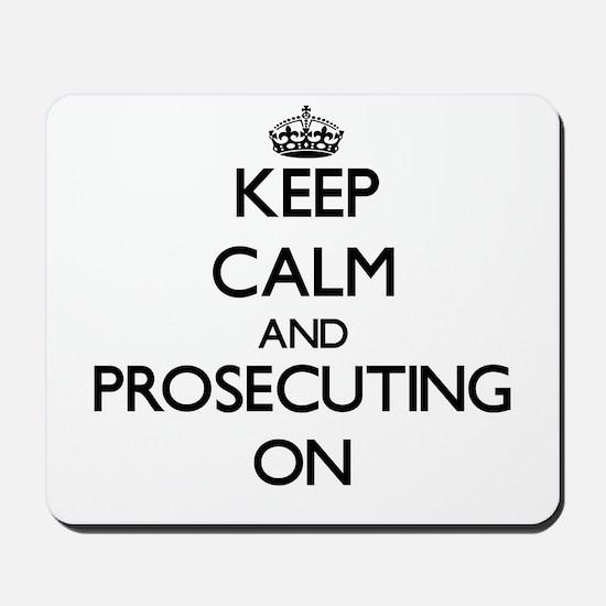 Keep Calm and Prosecuting ON Mousepad