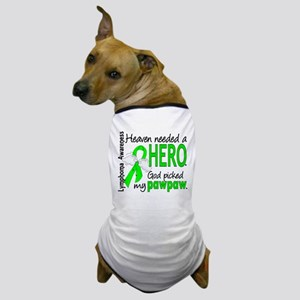 Lymphoma Heaven Needed Hero Dog T-Shirt