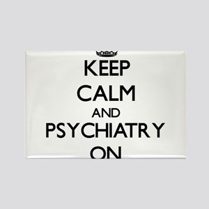 Keep Calm and Psychiatry ON Magnets