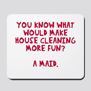 Housecleaning more fun Mousepad