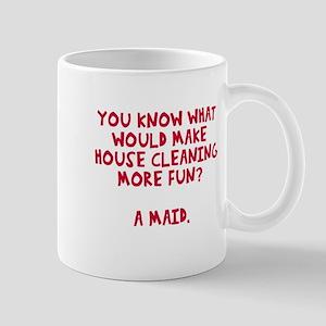 Housecleaning more fun Mug