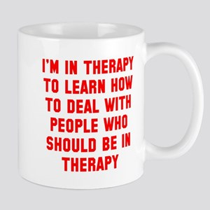 I'm in therapy Mug