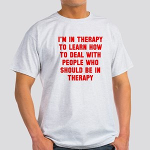 I'm in therapy Light T-Shirt