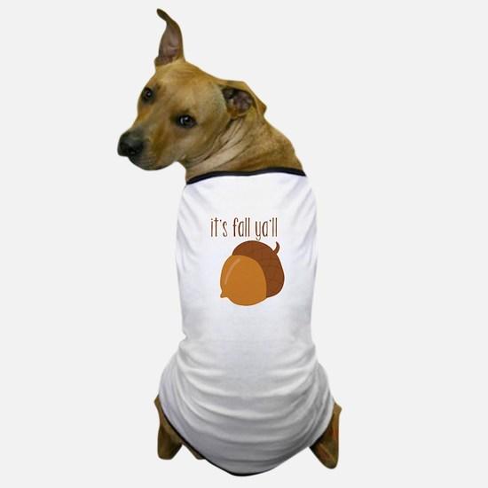 It's fall ya'll Dog T-Shirt
