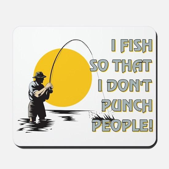 I FISH SO THAT Mousepad