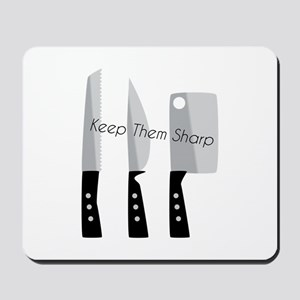 Keep Them Sharp Mousepad