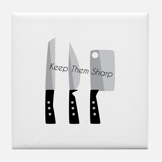 Keep Them Sharp Tile Coaster