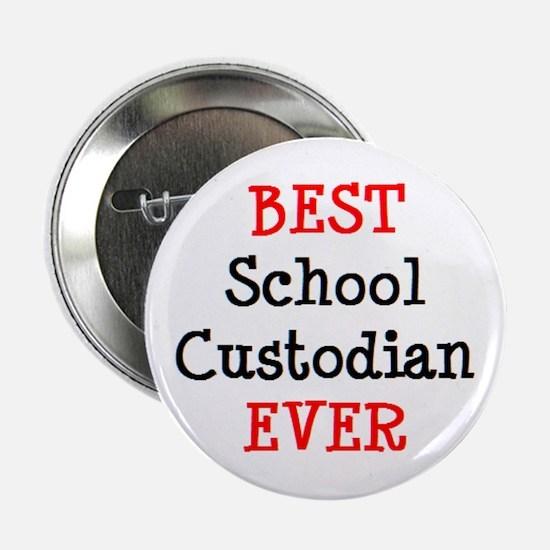 "best school custodian ever 2.25"" Button"