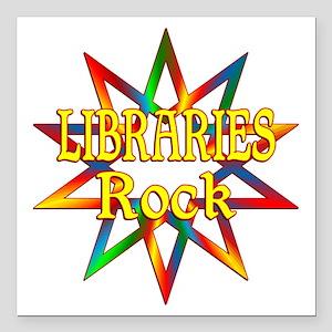 "Libraries Rock Square Car Magnet 3"" x 3"""