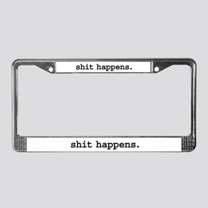 shit happens. License Plate Frame