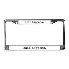 shit happens. License Plate Frame
