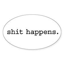 shit happens. Oval Sticker
