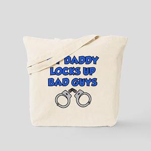 Daddy Locks Up Bad Guys Tote Bag