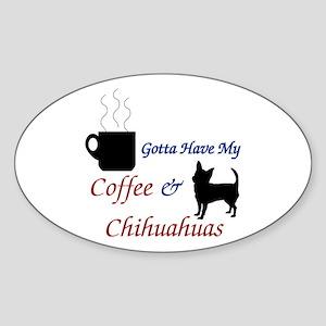 Gotta Have My Coffee & Chihuahuas Sticker