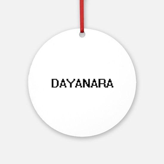Dayanara Digital Name Ornament (Round)