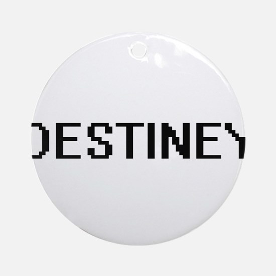 Destiney Digital Name Ornament (Round)