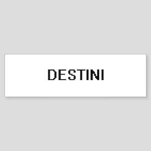 Destini Digital Name Bumper Sticker