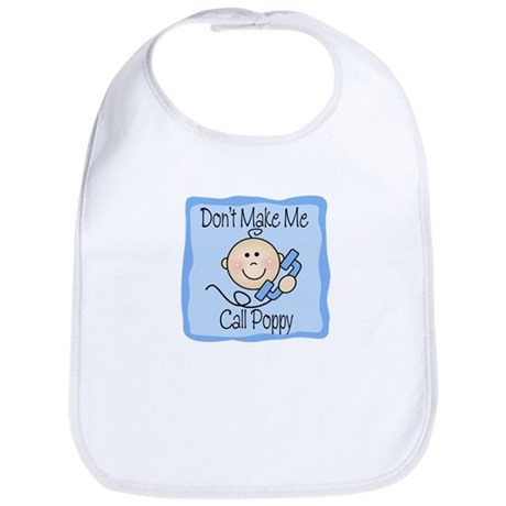 Don't Make Me Call Poppy Boy Baby/Toddler Bib
