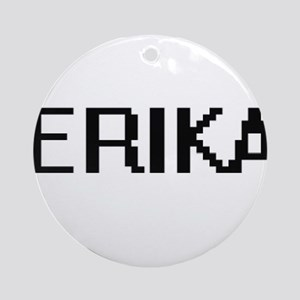 Erika Digital Name Ornament (Round)