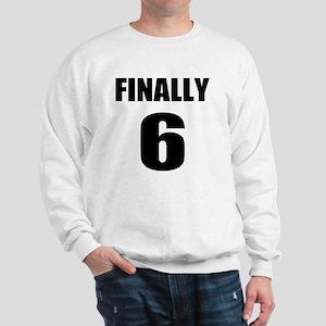 6th Birthday Humor Sweatshirt