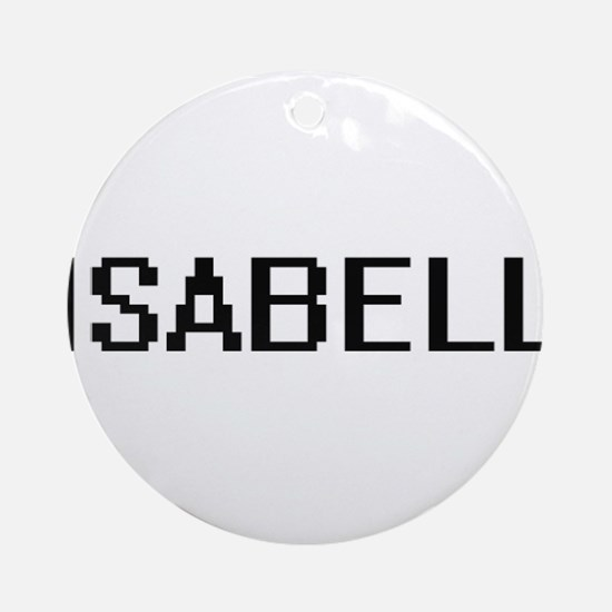 Isabell Digital Name Ornament (Round)