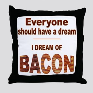 Dream of Bacon Throw Pillow