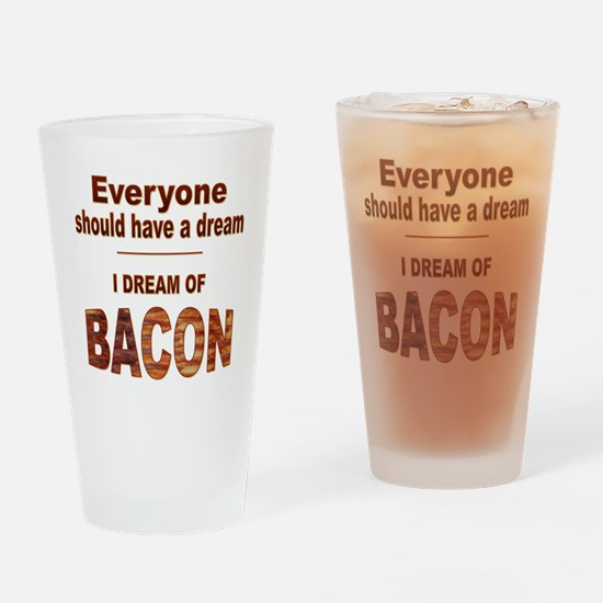 Dream of Bacon Drinking Glass