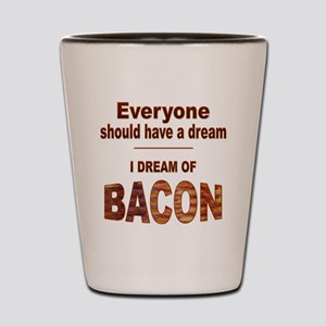 Dream of Bacon Shot Glass