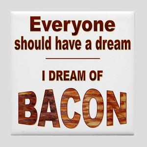 Dream of Bacon Tile Coaster