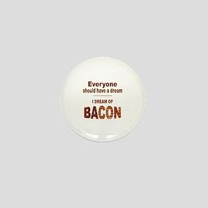 Dream of Bacon Mini Button