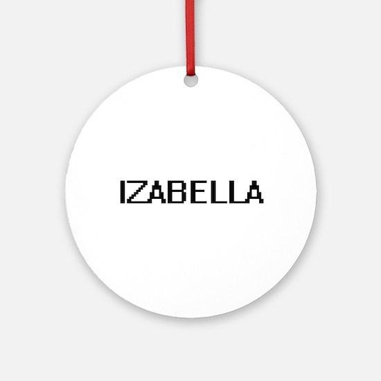 Izabella Digital Name Ornament (Round)
