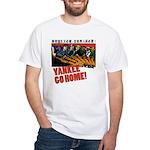 Yankee Go Home! White T-Shirt