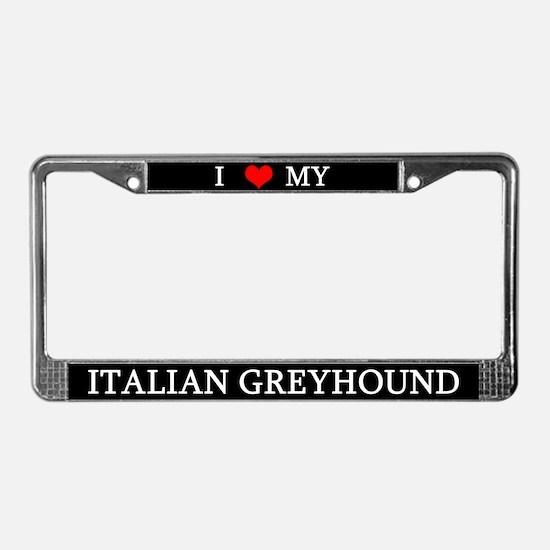 Love Italian Greyhound License Plate Frame