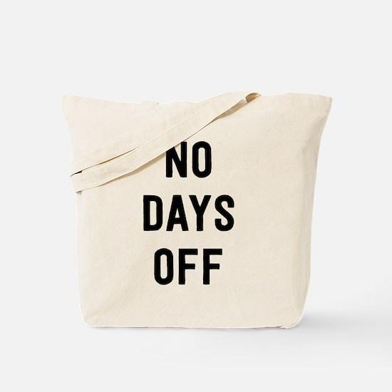 No Days Off Tote Bag