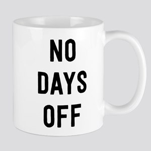 No Days Off Mugs