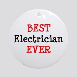 best electrician ever Round Ornament
