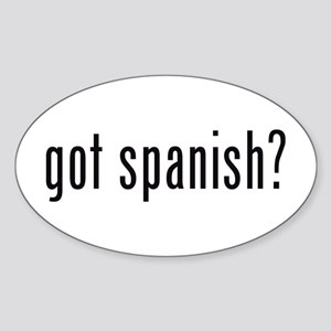 got spanish? Oval Sticker