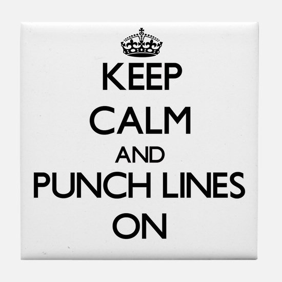 Keep Calm and Punch Lines ON Tile Coaster