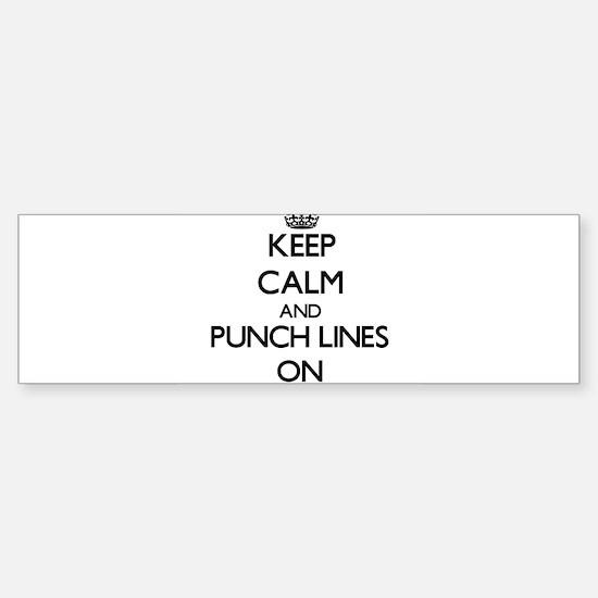 Keep Calm and Punch Lines ON Bumper Bumper Bumper Sticker