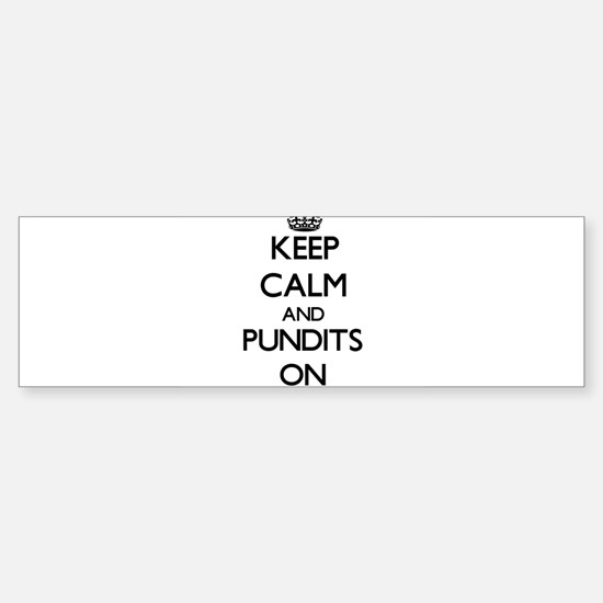Keep Calm and Pundits ON Bumper Bumper Bumper Sticker