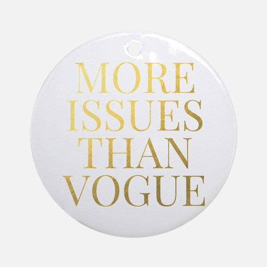More Issues Than Vogue - Faux Ornament (round)