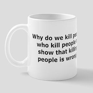 Why do we kill? Mug