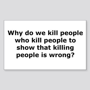 Why do we kill? Rectangle Sticker